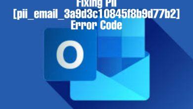 Fixing PII [pii_email_3a9d3c10845f8b9d77b2] Error Code